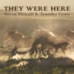 They Were Here–A Poem Inspired by Byron Metcalf and Jennifer Grais' Song