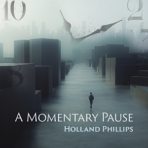 A-Momentary-Pause-Holland-Phillips-COVER