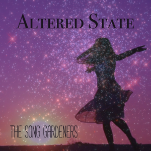 Altered State--The Song Gardeners