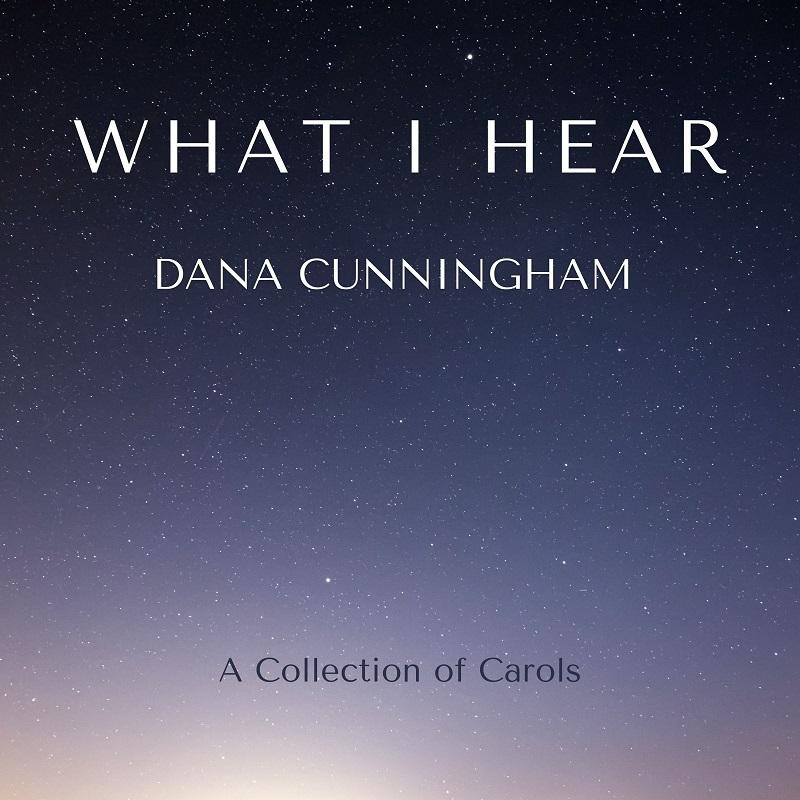WHAT-I-HEAR-Dana-Cunningham-COVER