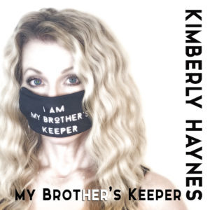 I am My brother's Keeper Kimberly Haynes